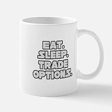 """Eat. Sleep. Trade Options."" Mug"