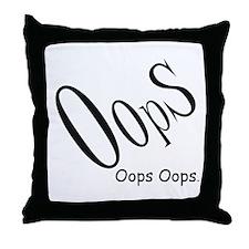 Oops Oops Oops Throw Pillow
