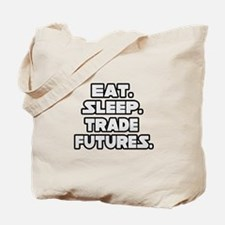 """Eat. Sleep. Trade Futures."" Tote Bag"