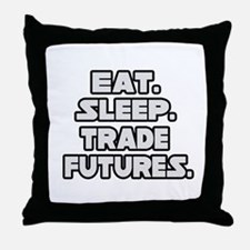 """Eat. Sleep. Trade Futures."" Throw Pillow"