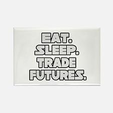 """Eat. Sleep. Trade Futures."" Rectangle Magnet"