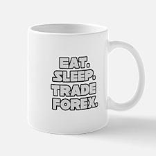 """Eat. Sleep. Trade Forex."" Mug"