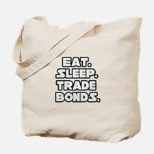 """Eat. Sleep. Trade Bonds."" Tote Bag"