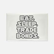 """Eat. Sleep. Trade Bonds."" Rectangle Magnet"