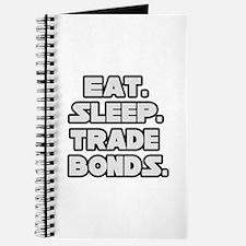 """""""Eat. Sleep. Trade Bonds."""" Journal"""