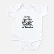 """Eat. Sleep. Trade Bonds."" Infant Bodysuit"