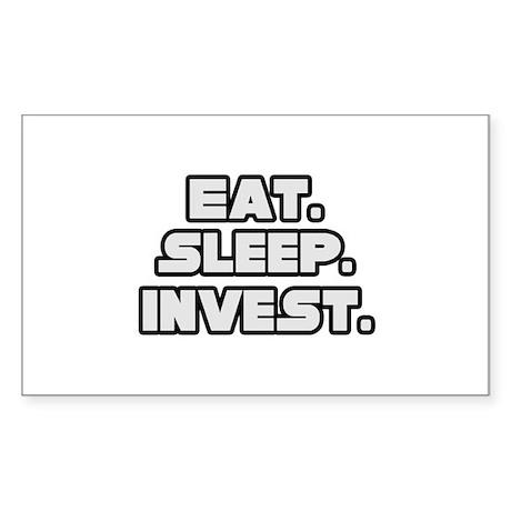 """Eat. Sleep. Invest."" Rectangle Sticker"