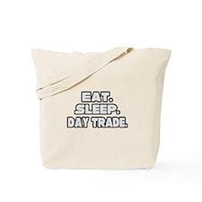"""Eat. Sleep. Day Trade."" Tote Bag"