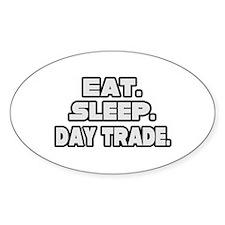 """Eat. Sleep. Day Trade."" Oval Decal"