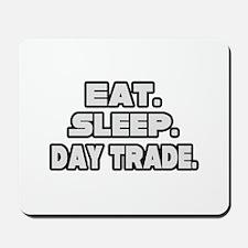 """Eat. Sleep. Day Trade."" Mousepad"