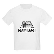 """Eat. Sleep. Day Trade."" T-Shirt"