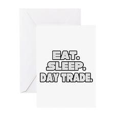 """Eat. Sleep. Day Trade."" Greeting Card"