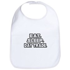 """Eat. Sleep. Day Trade."" Bib"