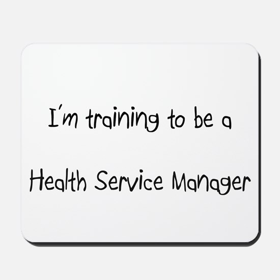 I'm training to be a Health Service Manager Mousep