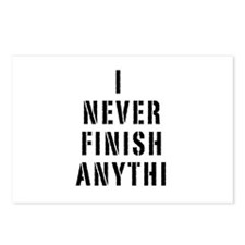 I Never Finish Anythi Postcards (Package of 8)