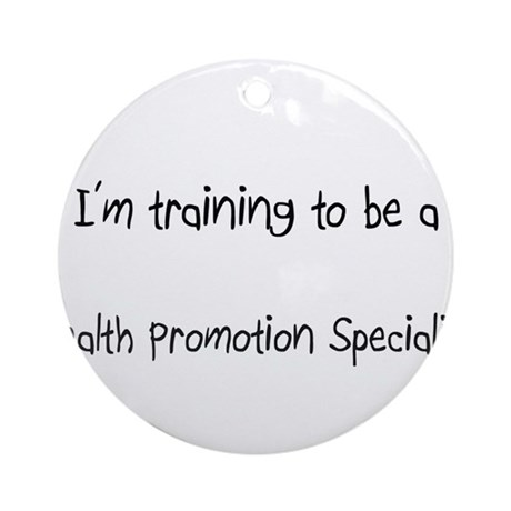 I'm training to be a Health Promotion Specialist O