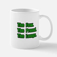 """""""Few. Proud. Longs."""" Mug"""