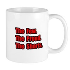 """Few. Proud. Shorts."" Mug"