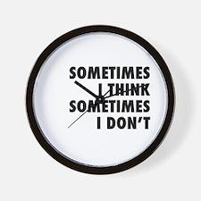 Sometimes I Think, Sometimes I Don't Wall Clock