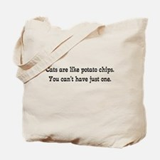 Cats Are Like Chips Tote Bag