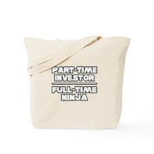 """Investor...Ninja"" Tote Bag"