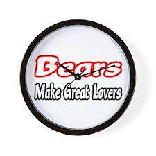 """Bears Make Great Lovers"" Wall Clock"