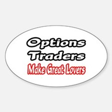 """""""Options Traders...Lovers"""" Oval Decal"""