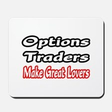 """""""Options Traders...Lovers"""" Mousepad"""