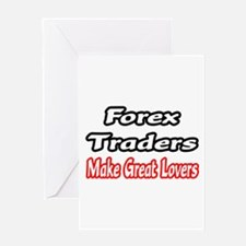 """""""Forex Traders...Lovers"""" Greeting Card"""