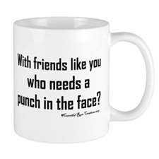 Friend...NOT Mug