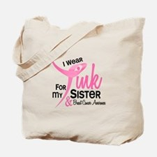 I Wear Pink For My Sister 41 Tote Bag