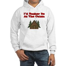 I'd Rather Be At The Cabin Hoodie