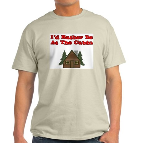 I'd Rather Be At The Cabin Light T-Shirt