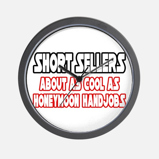 """Short Sellers...Not Cool"" Wall Clock"