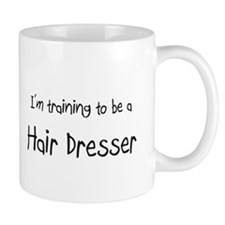 I'm training to be a Hair Dresser Mug