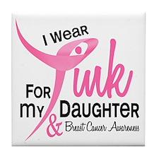 I Wear Pink For My Daughter 41 Tile Coaster