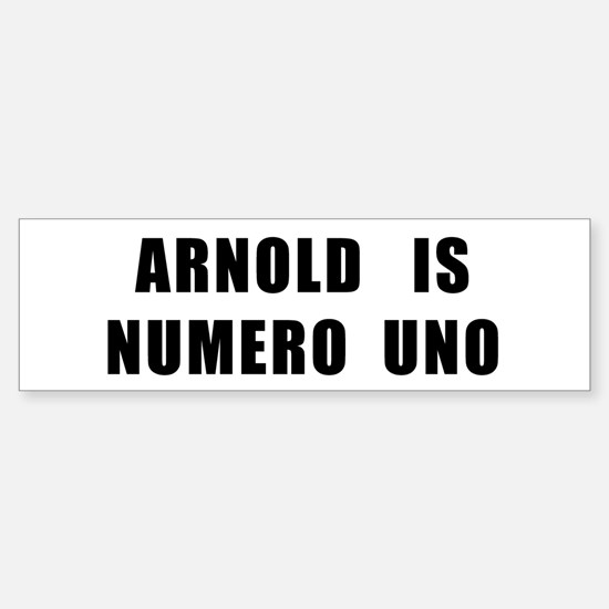 Arnold Is Numero Uno Bumper Bumper Stickers