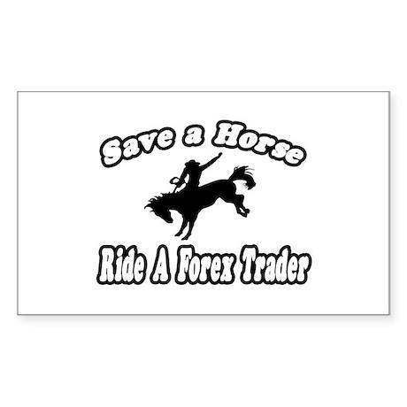 """...Ride a Forex Trader"" Rectangle Sticker"