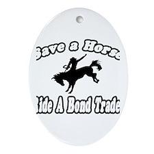 """...Ride a Bond Trader"" Oval Ornament"