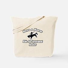 """..Ride Investment Banker"" Tote Bag"