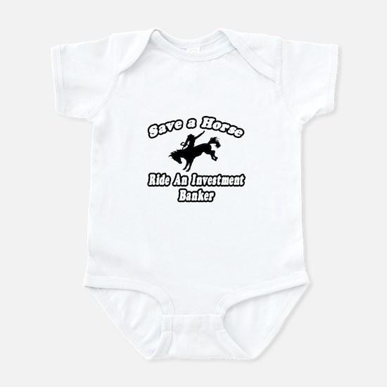 """""""..Ride Investment Banker"""" Infant Bodysuit"""