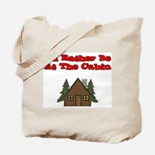 I'd Rather Be At The Cabin Tote Bag
