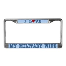 I Love My Military Wife License Plate Frame