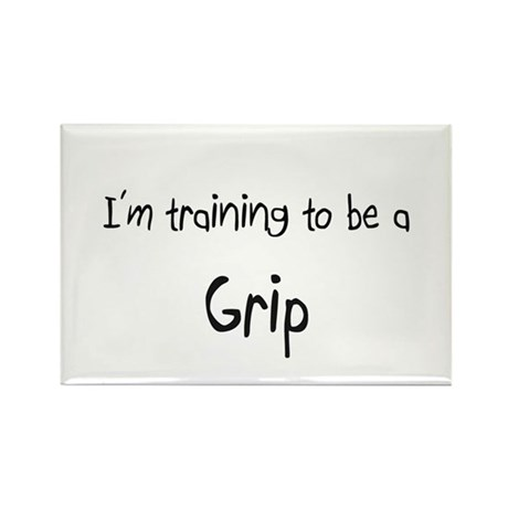 I'm training to be a Grip Rectangle Magnet