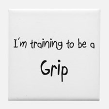 I'm training to be a Grip Tile Coaster