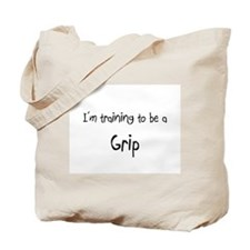 I'm training to be a Grip Tote Bag