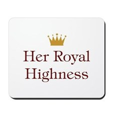 Her Royal Highness Mousepad