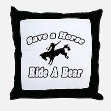"""Save Horse, Ride Bear"" Throw Pillow"