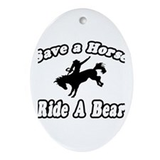 """""""Save Horse, Ride Bear"""" Oval Ornament"""