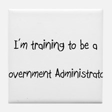 I'm training to be a Government Administrator Tile